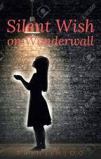 Silent Wish On Wonderwall by ShinJinJoo