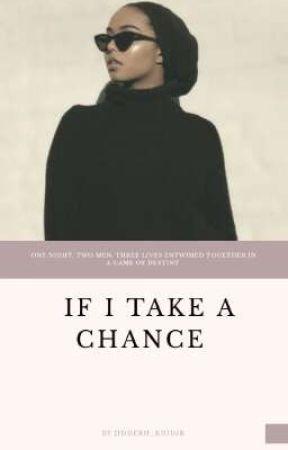 If I Take a Chance [Unpublished] by Jidderh_K