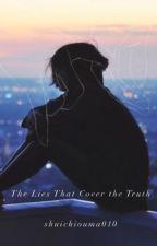 The Lies That Cover The Truth [Oumasai/Saiouma] {HIATUS} by 16ShuichiOuma010