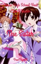 Ouran High School Host Club x Reader The Sister by FreeFlyer68