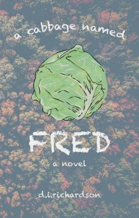 A Cabbage Named Fred by coda_cola