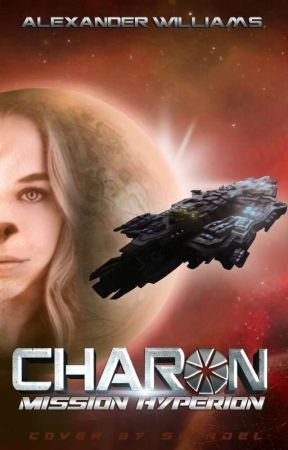 """CHARON - Mission : """"Hyperion"""" [TOME 2] by AlexWilliams608"""