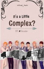 It's a Little Complex? 『BTS ✘ Reader』 by Infired_Mochi