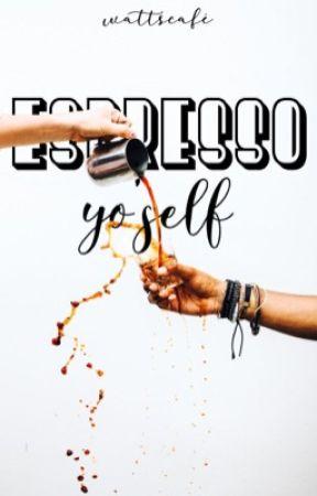 Espresso Yo'self by WattsCafe