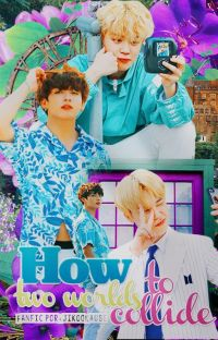 How to collide two worlds ||ji•kook|| cover