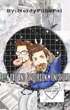 Irondad and Spiderson Oneshots |Requests Closed| by NerdyPilliePal