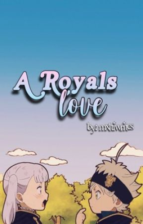 A Royals Love   Asta X Noelle by mxltiwrites