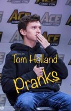 Tom Holland Pranks by molly_ethereal