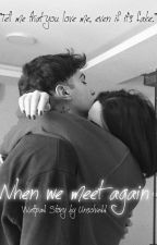 When we meet again by Unsolvedd