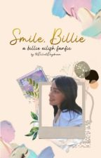 Smile, Billie [ a billie eilish fanfic | girl x girl ] by DulcetDaydream