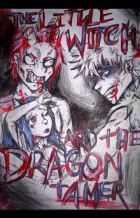 The little witch and the dragon tamer(Yandere Bakugou  X Reader X  Kirishima )  cover