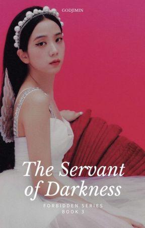 THE SERVANT OF DARKNESS.  by -godjimin