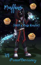 Muffins (BBH x Male Reader) by OceanDeviancy
