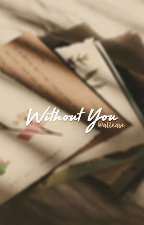 Without You by attease