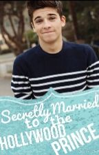Secretly Married to the Hollywood Prince by PrincessMikaylaReese