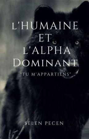 L'humaine et l'Alpha dominant by selina_nesli