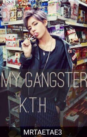 MY GANGSTER > K.T.H by MRTAETAE3
