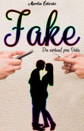 FAKE - Do virtual pra Vida by mariliaestevao