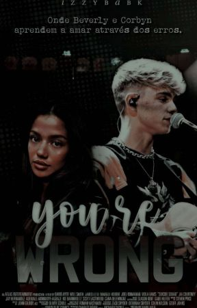YOU'RE WRONG | corbyn besson. by izzybabk