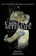 E m b r h e a                                                       AFTERLIFE by ItsMistar