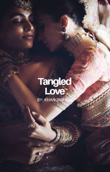 Tangled Love | Indian Lesbian Story