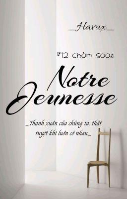 Đọc truyện [12 Chòm Sao] Notre Jeunesse.
