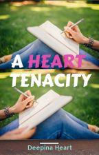 A Heart Tenacity by Deepina_Heart