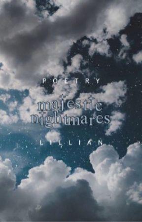 ➵ majestic nightmares | ✗ by -ineffablyflawsome