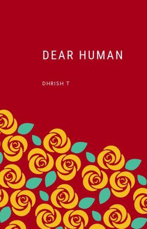Dear Human by DhrishT