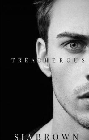 Treacherous (Completed) by CosmicAlbatross