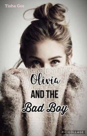 Olivia and the Bad Boy by imnotabaddiexx