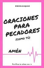 Oraciones para pecadores :v by MonjaSquad