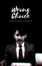 Wrong Choice (Darkiplier x Reader) by yukisenpi