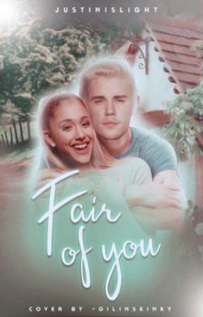 Fair Of You ©JB (Próximamente)  by Justinislight