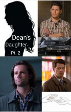 Dean's Daughter pt. 2 by sometimes_epic