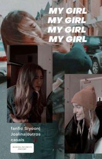 My Girl - Au¡ Siyoon/Heyna (Concluída) cover