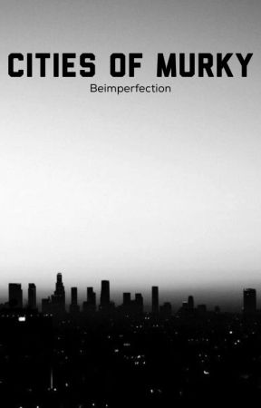 Cities of Murky by Beimperfection