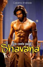 Um conto para Shavana by carolinda2660