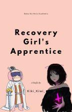 Recover Girl's Apprentice (BNHAxOC) by Kiki_Kiwi_