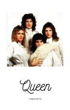 queen oneshots by paulthesnakeprenter