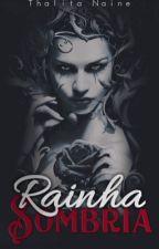 Rainha Sombria - A Ordem da Rosa #2 , de ThalitaNaine