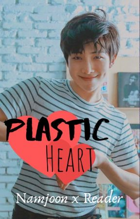 Plastic Heart - Namjoon x Reader by bts-insfired-writing