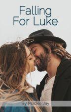 Falling For Luke by MackieJay
