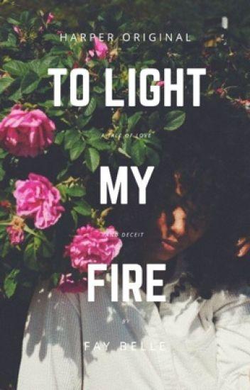 To Light My Fire ✔️