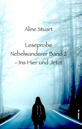 Leseprobe Nebelwanderer Band 2 - Ins Hier und Jetzt by AlineStuart