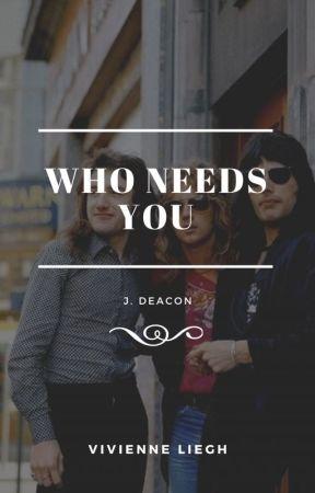 Who Needs You ⟴ J. Deacon by mooway_chalando