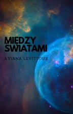Między światami by AvianaLevittoux
