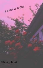 Lover Is a day by osm_clips