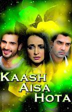 Kaash Aisa Hota by NeetaHalai