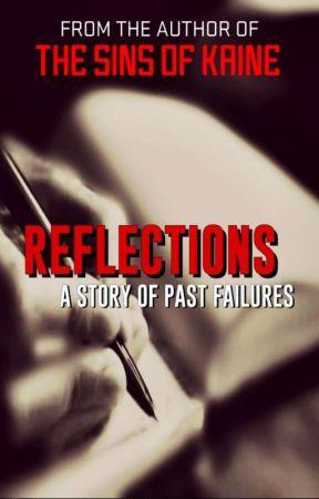 Reflections: A Story of Past Failures by CrimsonArachnida
